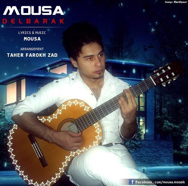 Mousa   Delbarak  - دانلود آهنگ جدید موسی دلبرک