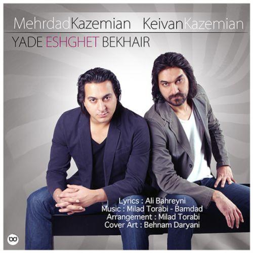 Keivan & Mehrdad Kazemian - Keivan & Mehrdad Kazemian - Yade Eshghet Bekheir
