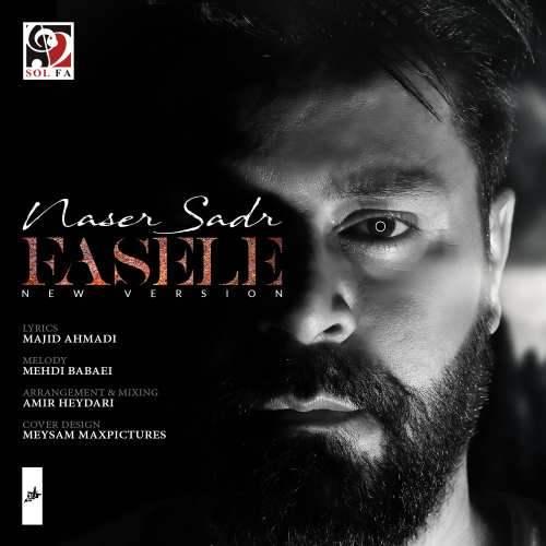 Naser Sadr Faseleh - دانلود آهنگ جدید ناصر صدر بنام فاصله