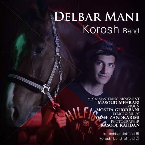 آونگ موزیک دانلود آهنگ جدید کورش باند بنام دلبر منی