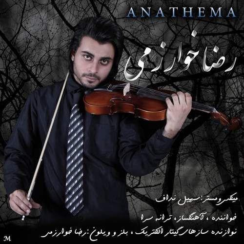 آونگ موزیک دانلود آهنگ جدید رضا خوارزمی بنام Anathema