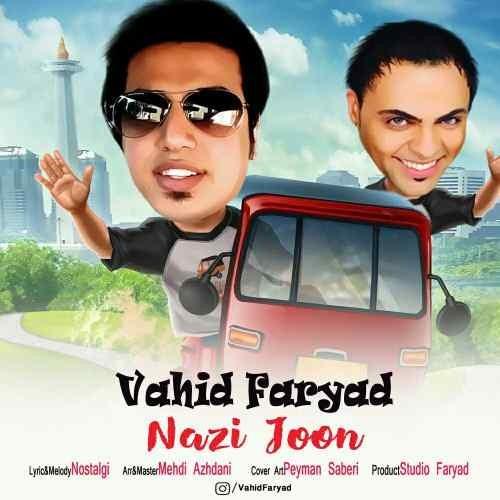 Vahid Faryad Nazi Joon - دانلود آهنگ جدید وحید فریاد بنام نازی جون