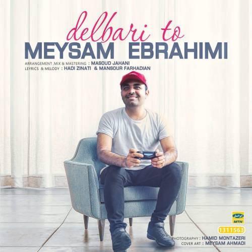آونگ موزیک دانلود آهنگ جدید میثم ابراهیمی بنام دلبری تو