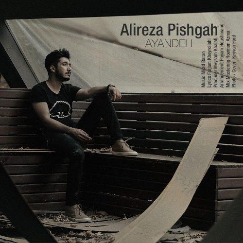 Alireza Pishgah Ayandeh 500x500 - دانلود آهنگ جدید علیرضا پیشگاه بنام  آینده