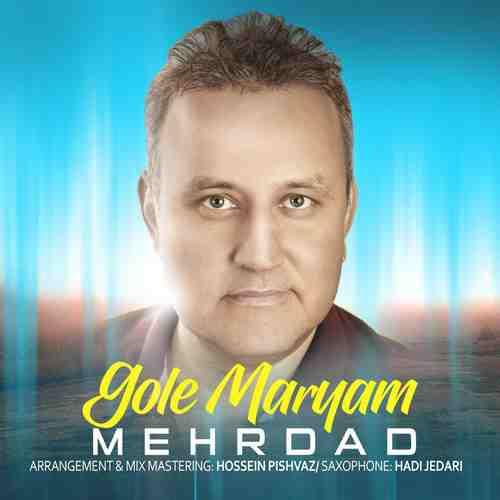 Mehrdad Gole Maryam - دانلود آهنگ جدید  مهرداد بنام گل مریم