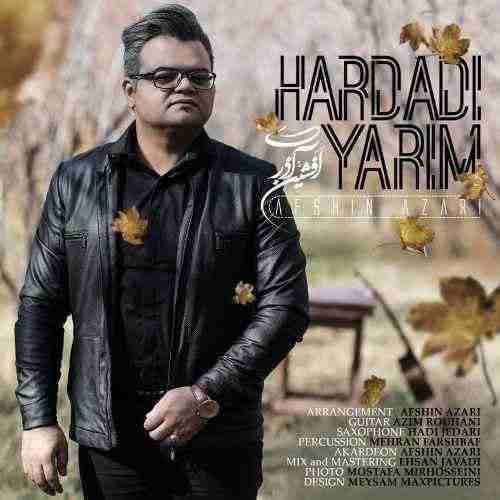 download 31 - دانلود آهنگ جدید افشین آذری بنام هاردادی یاریم