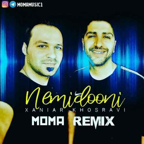 Xaniar Khosravi Nemidooni Moma Remix  - دانلود آهنگ جدید زانیار خسروی بنام (نمیدونی دی جی موما ریمیکس)