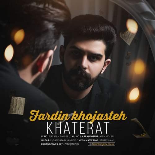 Fardin Khojaste Khaterat - دانلود آهنگ جدید فردین خجسته بنام خاطرات