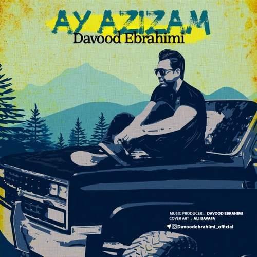 Davood Ebrahimi Ay Azizam 500x500 - دانلود آهنگ جدید داوود ابراهیمی بنام آی عزیزم