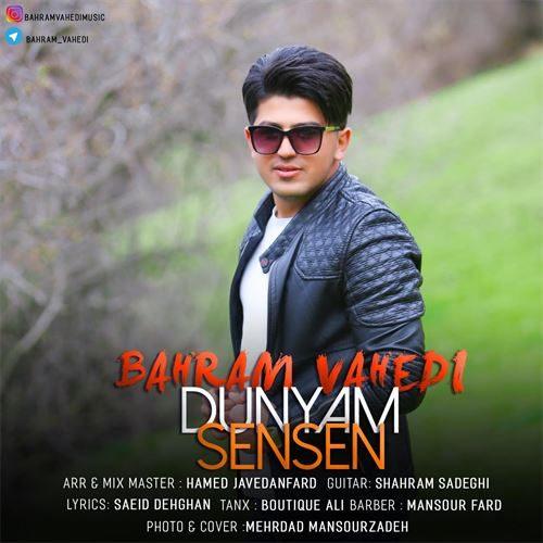 Bahram Vahedi Dunyam Sen Sen 500x500 - دانلود آهنگ ترکی جدید بهرام واحدی بنام دونیام سن سن