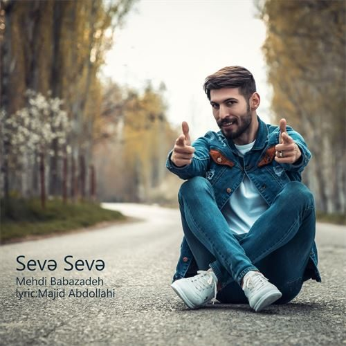 Mehdi Babazadeh Seva Seva 500x500 - دانلود آهنگ ترکی جدید مهدی بابازاده بنام سئوه سئوه