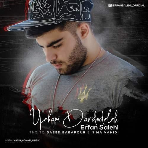 Erfan Salehi Yekam Dardo Deleh 500x500 - دانلود آهنگ جدید عرفان صالحی بنام یکم درد و دله