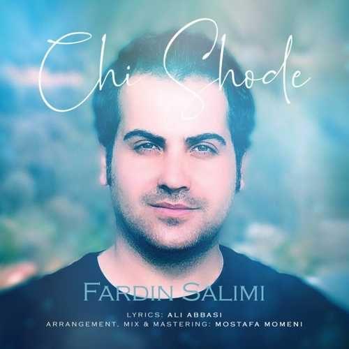 Fardin Salimi Chi Shode 500x500 - دانلود آهنگ جدید فردین سلیمی بنام چی شده