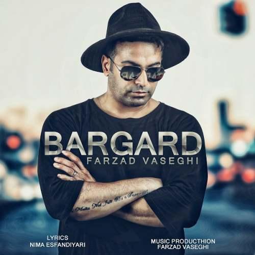Farzad Vaseghi Bargard - دانلود آهنگ جدید فرزاد واثقی بنام برگرد