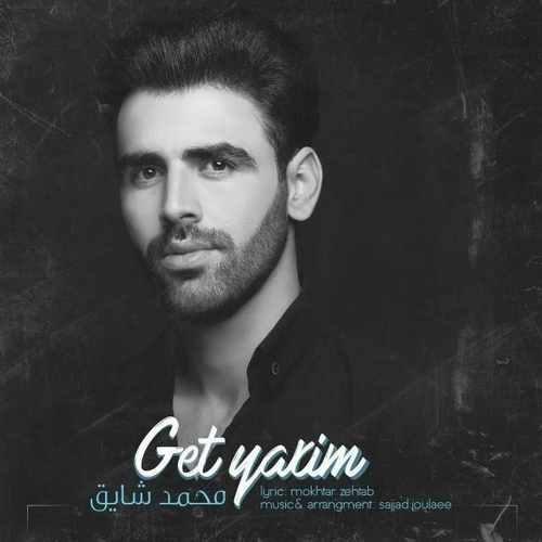 Mohammad Shayegh Get Yarim 500x500 - دانلود آهنگ جدید محمد شایق بنام گئت یاریم
