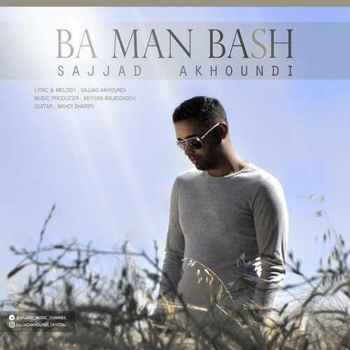 Sajjad Akhoundi Ba Man Bash 500x500 - دانلود آهنگ جدید سجاد آخوندی بنام با من باش