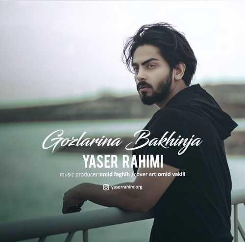 Yaser Rahimi Gozlarina Bakhinja 500x493 - دانلود آهنگ جدید یاسر رحیمی بنام گوزلرینه باخنجا