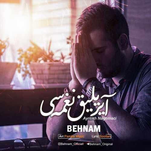 Behnam Ayriligh Naghmaci 500x500 - دانلود آهنگ جدید بهنام بنام آیریلیق نغمه سی