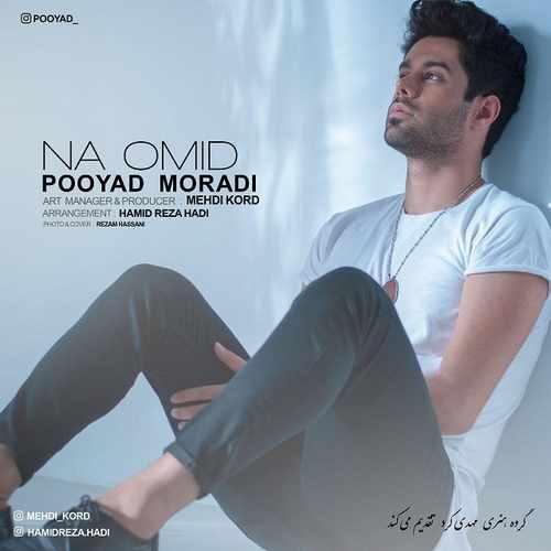 Pooyad Moradi Na Omid 500x500 - دانلود آهنگ جدید پویاد مرادی بنام نا امید