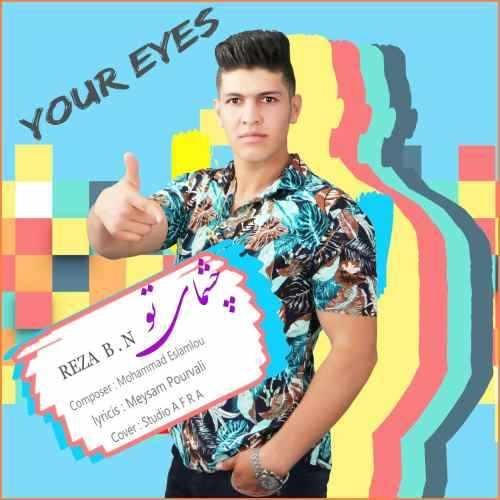 Reza Bn Cheshmaye To 500x500 - دانلود آهنگ جدید محمدرضا بادیه نشین( رضا bn ) بنام چشمای تو