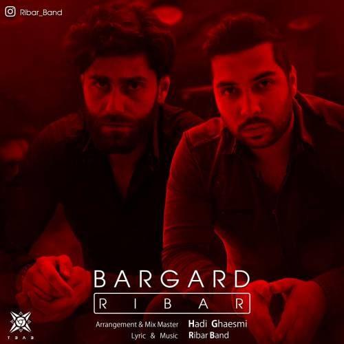 Ribar Band Bargard 500x500 - دانلود آهنگ جدید ریبار بند بنام برگرد
