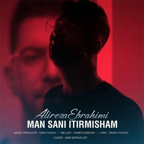 Alireza Ebrahimi Man Sani Itirmisham - دانلود آهنگ آذری جدید علیرضا ابراهیمی بنام من سنی ایتیرمیشم