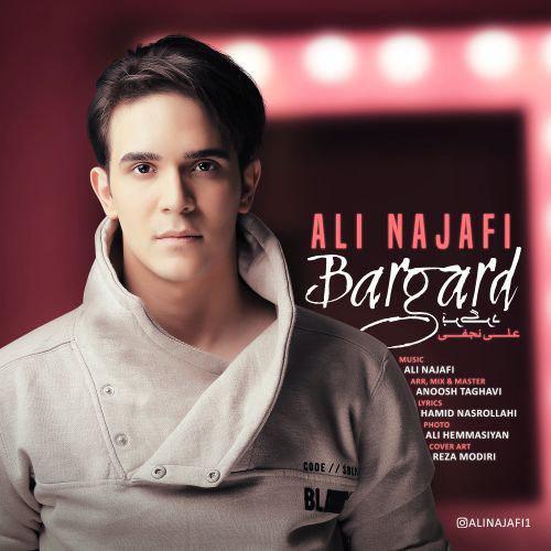 Ali Najafi Bargard - دانلود آهنگ جدید علی نجفی بنام برگرد