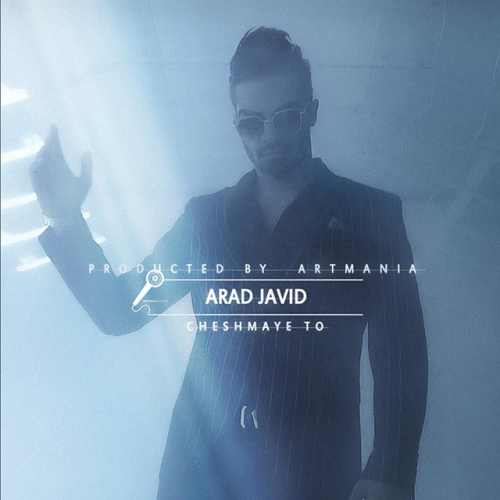 Arad Javid - دانلود آهنگ جدید آراد جاوید بنام چشمای تو
