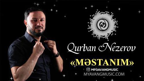 Qurban Nezerov Mestanim - دانلود آهنگ آذری جدید کوربان نزروف بنام مستستانیم