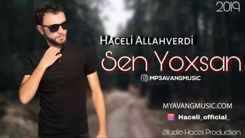 Sen Yoxsan - دانلود آهنگ آذری جدید هاچلی اللهوردی بنام سن یوخسان