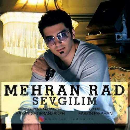 دانلود آهنگ جدید مهران راد بنام Sevgilim