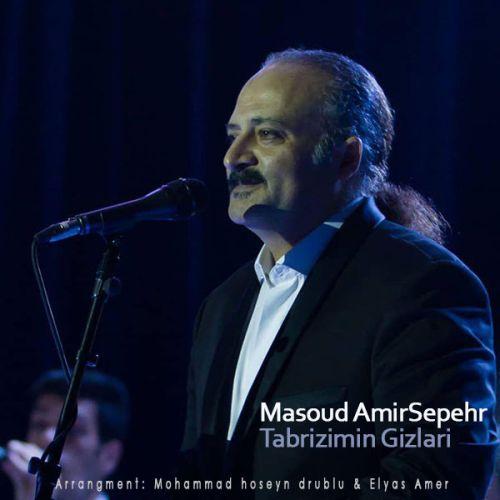 Masoud Amir Sepehr Tabrizimin Gizlari - دانلود آهنگ جدید مسعود امیرسپهر بنام ارومیه قیزلاری