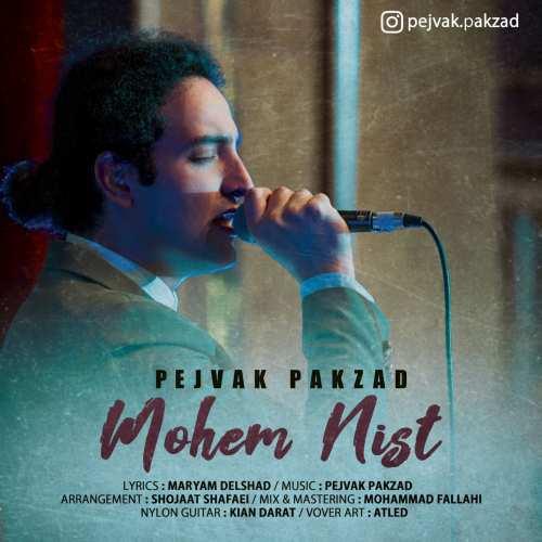 Pejvak Pakzad Mohem Nist original - دانلود آهنگ جدید پژواک پاکزاد بنام مهم نیست