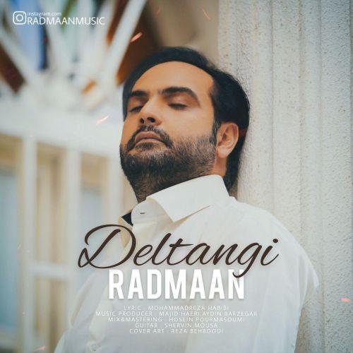 Radmaan Deltangi - دانلود آهنگ جدید رادمان بنام دلتنگی
