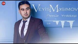 Veyis Mesimov Omur Yoldasi 2019 - دانلود آهنگ آذری جدید ویوس مسیموف بنام اعمر یولداشی