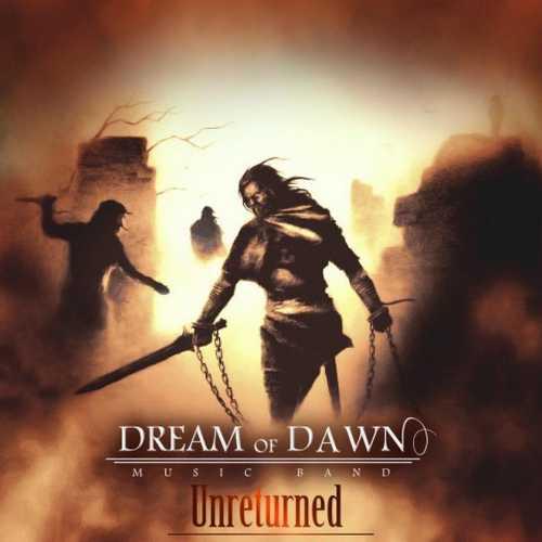 دانلود آلبوم جدید گروه Dream Of Dawn بنام Unreturned