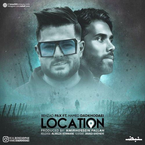 Behzad Pax Ft Hamed Dadkhodaei Location - دانلود آهنگ جدید بهزاد پکس و حامد دادخدایی بنام لوکیشن