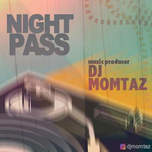 دانلود آهنگ جدید دیجی ممتاز بنام Night Pass