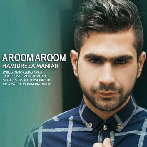 دانلود آهنگ جدید حمیدرضا مانیان به نام آروم آروم