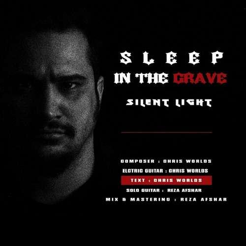 دانلود آهنگ جدید Silent Light به نام Sleep In The Grave