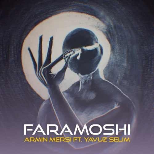 دانلود آهنگ جدید آرمین مرسی و یاووز سلیم به نام فراموشی