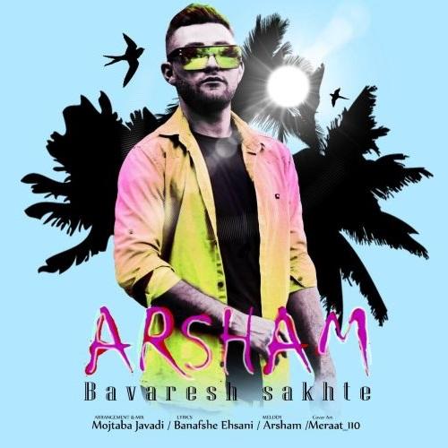 Arsham –  Bavaresh Sakhte  (Video)