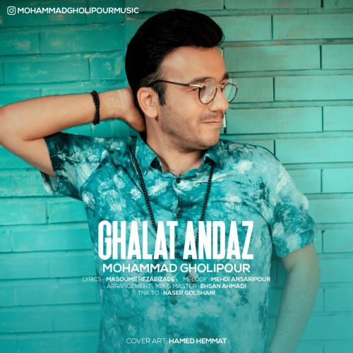 Mohammad Gholipour – Ghalat Andaz
