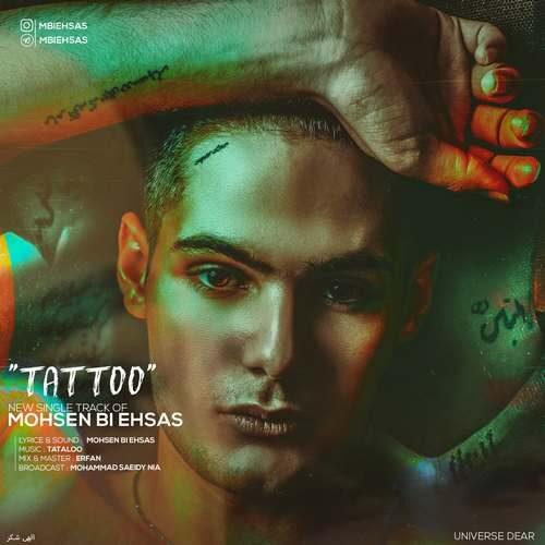 Mohsen Bi Ehsas – Tattoo