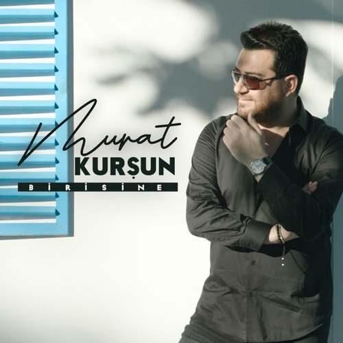دانلود آهنگ جدید Murat Kurşun به نام Birisine