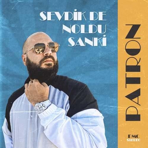 دانلود آهنگ جدید Patron به نام Sevdik de noldu sanki