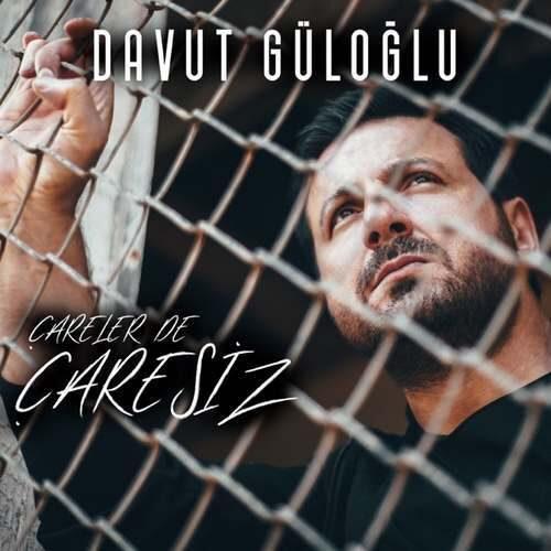 دانلود آهنگ جدید Davut Güloğlu به نام Çarelerde Çaresiz