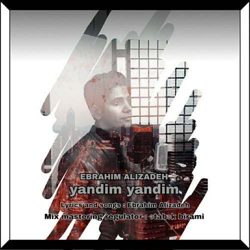 دانلود آهنگ جدید ابراهیم علیزاده به نام یاندیم یاندیم