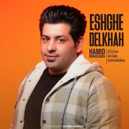 Hamid Morad Zadeh – Eshghe Delkhah