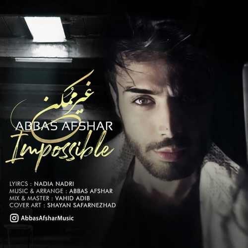 دانلود آهنگ جدید عباس افشار به نام غیر ممکن
